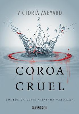 Coroa cruel – A rainha vermelha, vol. 1.5 (Victoria Aveyard)