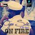 #GJMUSIC: Oga Sir (@iamOgaSir) - On Fire Ft. Mr Kynd(@MrKind46) (Produced By Otyno)