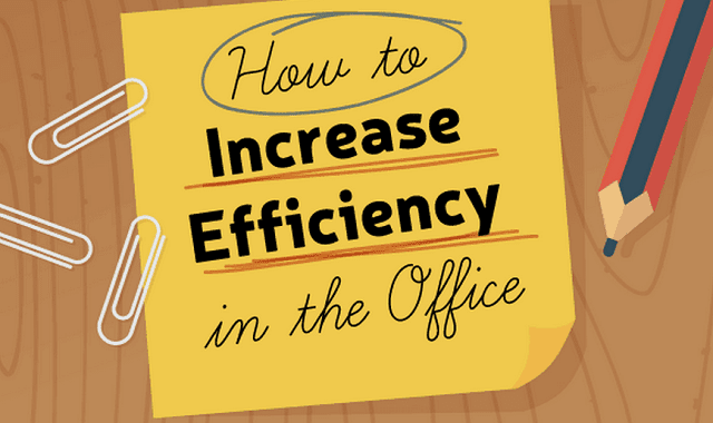 How to Increase Efficiency in the Office