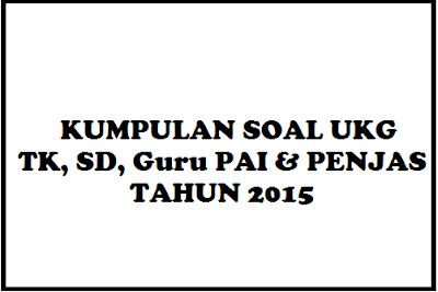 Kumpulan Soal Ukg Tk Sd Pai Dan Penjas Tahun 2015 Informasi Pendidikan