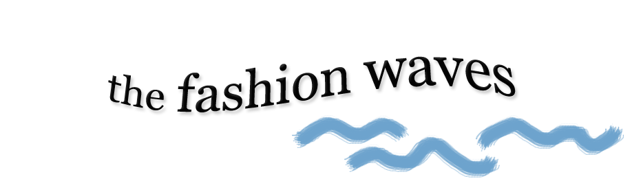 the fashion waves