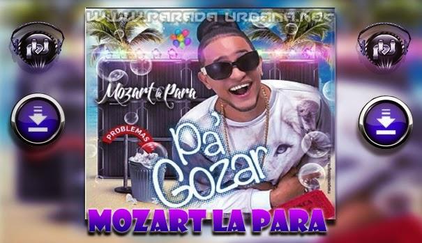 DESCARGAR - ESTRENO – Mozart La Para – Pa Gozar (Prod. Nitido En El Nintendo)
