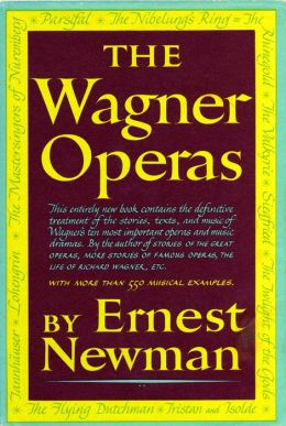 Ernest newmans wagner operas republished as print and ebook the 1949 wagner operas or wagner nights as some may know it has once again been republished and this time also as a kindle ebook fandeluxe Document