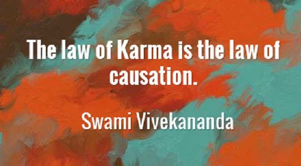 The law of Karma is the law of causation.
