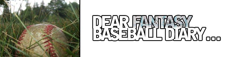 Dear Fantasy Baseball Diary...