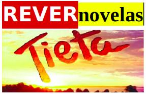 """assista a """"novela TIETA"""" aqui..."""