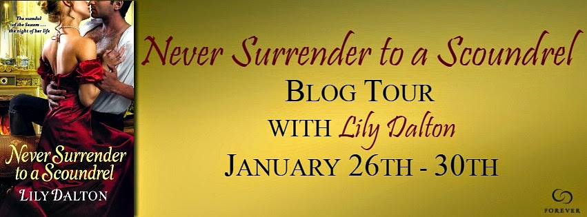 Blog Tour: Book Spotlight + Top 5 List + Giveaway – Never Surrender to a Scoundrel by Lily Dalton