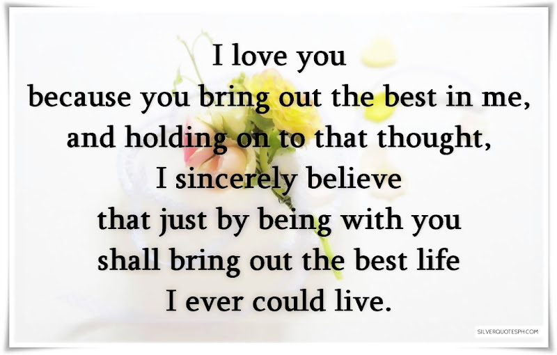 I Love You Because You Bring Out The Best In Me, Picture Quotes, Love Quotes, Sad Quotes, Sweet Quotes, Birthday Quotes, Friendship Quotes, Inspirational Quotes, Tagalog Quotes