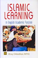 toko buku rahma: buku ISLAMIC LEARNING IN ENGLISH ACADEMIC PURPOSE, pengarang ahwi oktradiksa, penerbit kencana