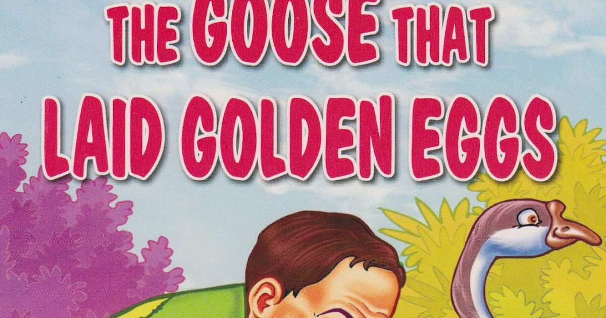 enjoy reading english story books here __ the goose that laid golden eggs