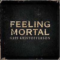 Kris Kristofferson - Feeling Mortal