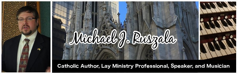 Michael J. Ruszala - Catholic Author, Speaker, Evangelist, and Musician
