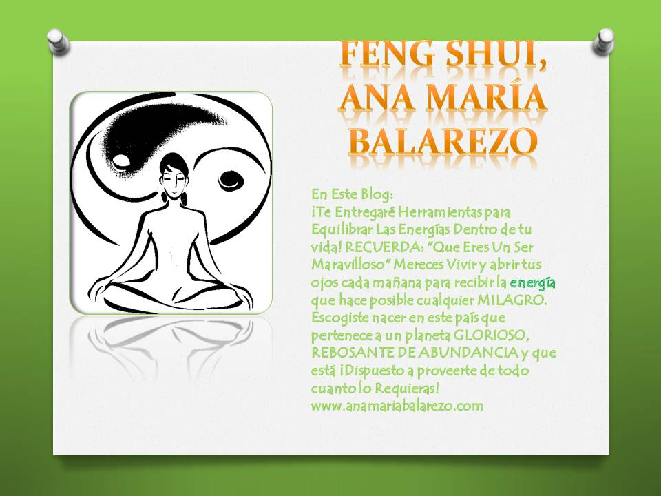 FENG SHUI, ANA MARA BALAREZO
