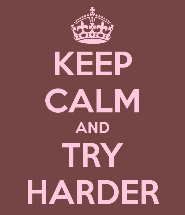 [Communauté RoxoR] Des guides, et encore des guides!  Keep-calm-and-try-harder-25