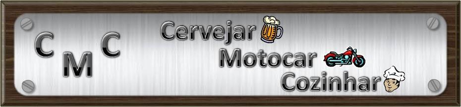 CMC - Cervejar, Motocar, Cozinhar