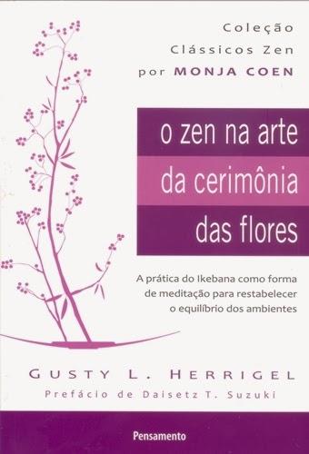 O Zen na arte da cerimônia das Flores, de Gusty L. Herrigel