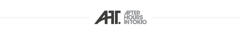 AHT | After Hours In Tokio | Site about music & cinema