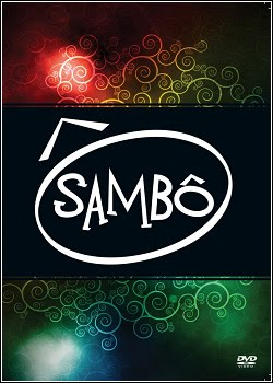 Download - Sambô: Ao Vivo – DVDRip + RMVB