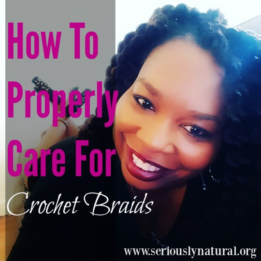 Crochet Hair Upkeep : ... Natural Hair, Beauty & Style: How To Properly Care For Crochet Braids