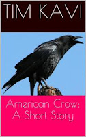 Get Tim Kavi&#39;s FREE Short Story:  American Crow