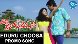 Veediki Dookudekkuva Songs – Eduru Choosa Video Promo Song – Srikanth _ Kamna Jethmalani _ Chakri