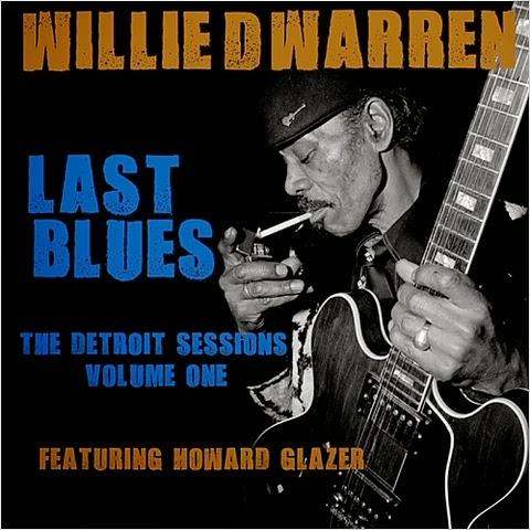 Willie D. Warren Last Blues The Detroit Sessions Vol. 1 e 2 (2015) cover