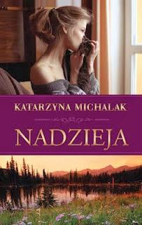 """""""Nadzieja"""" - Katarzyna Michalak"""