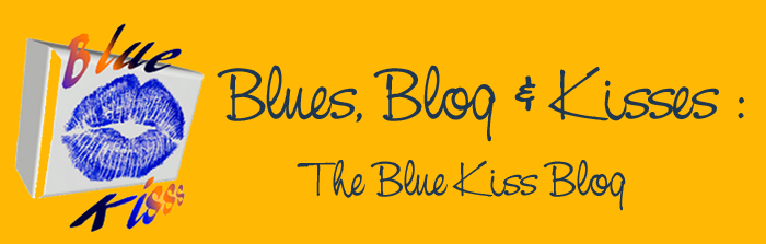 Blues And Kisses : Blue Kiss Blog