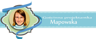 http://blogprzyda-sie.blogspot.be/2014/06/zwyciezca-majowego-wyzwania-mapowska.html