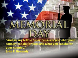 MEMORIAL DAY - remembering those who have served OUR country
