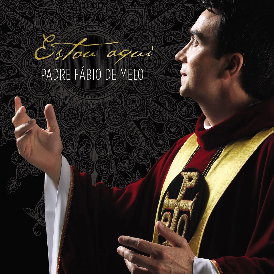 Padre+F%C3%A1bio+de+Melo+ +Estou+Aqui+(2012) Padre Fábio De Melo   Estou Aqui