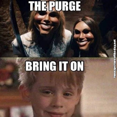The Purge Bring It On Funny Home Alone Meme Humor