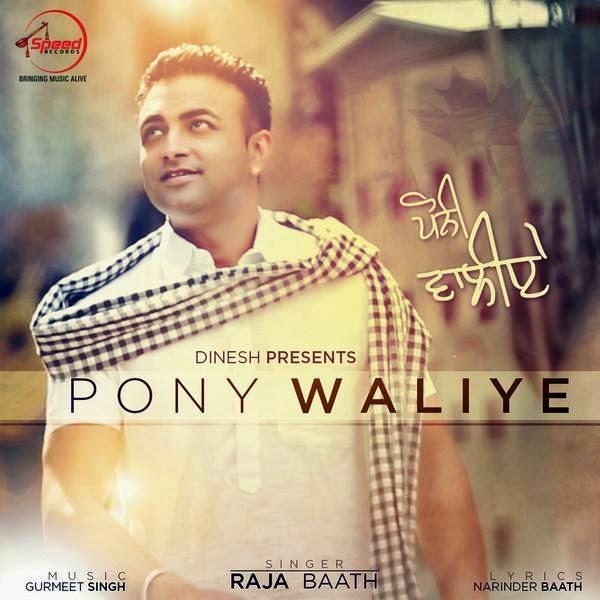 Raja Baath,Pony Waliye Lyrics,Narinder Baath,Gurmeet Singh