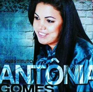 Antonia Gomes - Substituto (Playback)