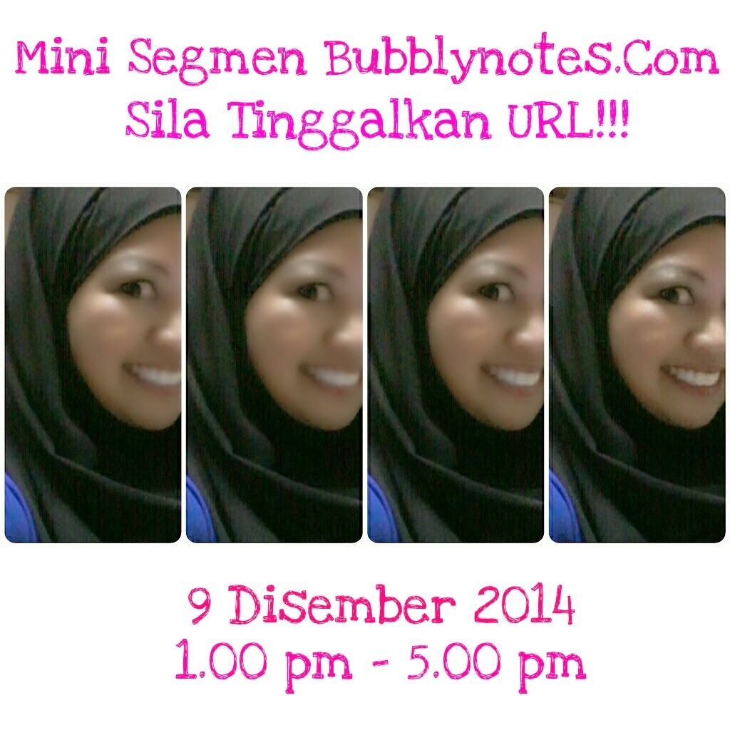 http://www.bubblynotes.com/2014/12/mini-segmen-bubblynotescom-sila.html