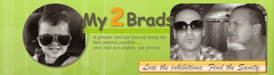My 2 Brads
