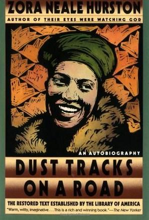 zora neale hurston dust tracks on a road essay Student essay contests folklorist and short story writer zora neale hurston was born in religion, from dust tracks on a road by zora neale hurston.