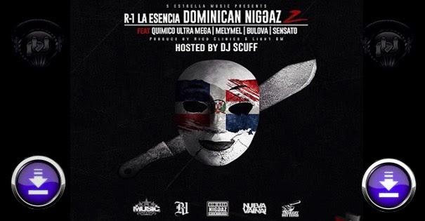 """ESTRENO DESCARGAR – R1 """"La Esencia"""" ft Quimico, Melymel, Bulova, Sensato – Dominican Niggaz 2"""