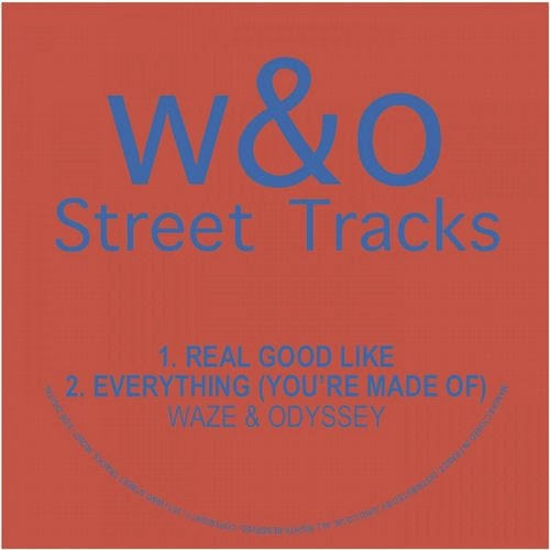 Waze & Odyssey - Real Good Like / Everything
