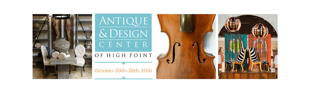 Antique & Design Center of High Point, October 20th-26th, 2016