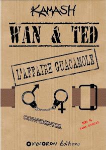 WAN & TED - L'AFFAIRE GUACAMOLE - numérique - KAMASH