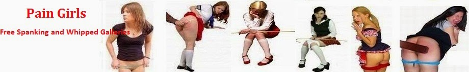 Pain Girls - Free Spanking and Whipped Galleries