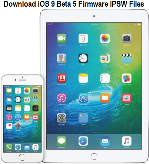Direct Download Links of iOS 9 Beta 5 IPSW Firmware for iPhone, iPad & iPod Touch