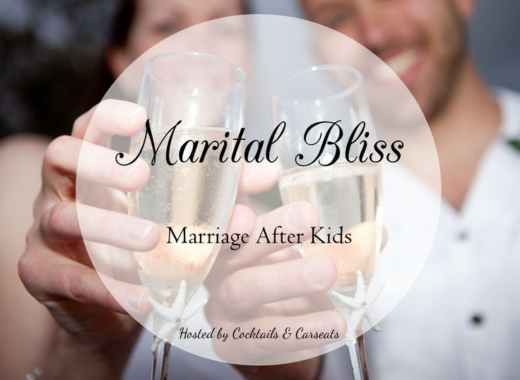 Cocktails & Carseats 'Marital Bliss' series - guest post