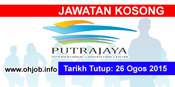 Jawatan Kerja Kosong Putrajaya International Convention Centre (PICC) logo www.ohjob.info ogos 2015