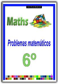 PROBLEMAS MATEMÁTICOS PARA 6º