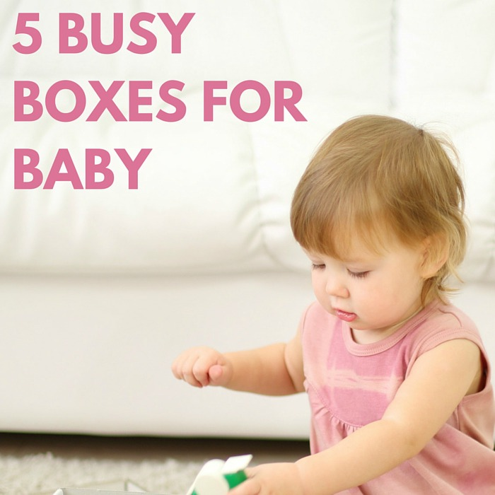 http://squigglesandbubbles.blogspot.com.au/2014/05/five-fun-busy-boxes-for-baby.html