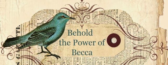 Behold the Power of Becca