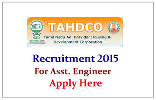 Tamil Nadu Adi Dravidar Housing and Development Corporation Limited (TAHDCO) Recruitment 2015 for the post of Assistant Engineer