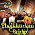 Thaikkudam Bridge Collections